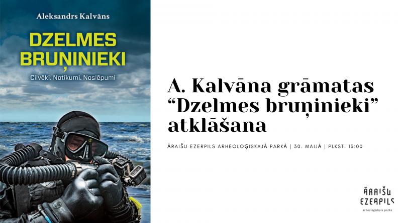 """A. Kalvāna grāmatas """"Dzelmes bruņinieki"""" atklāšana 30. maijā"""
