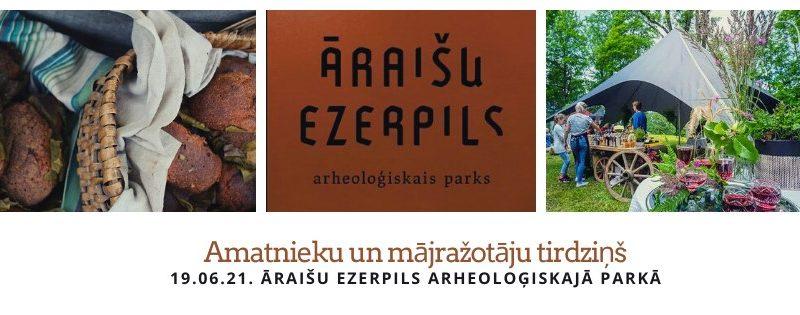 Amatnieku un mājražotāju tirdziņš Āraišu ezerpils Arheoloģiskajā parkā